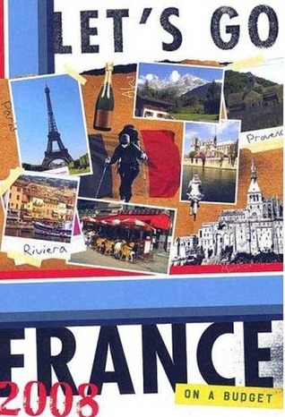 Lets Go France 2008  by  Lets Go Inc.