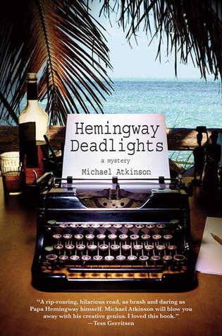 Hemingway Cutthroat: A Mystery (Thomas Dunne Books)  by  Michael Atkinson