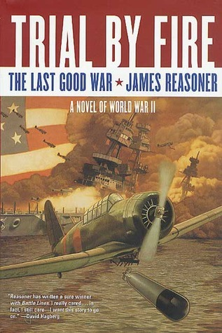 Trial By Fire (The Last Good War, #2) James Reasoner