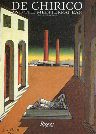 De Chirico and the Mediterranean Jole de Sanna