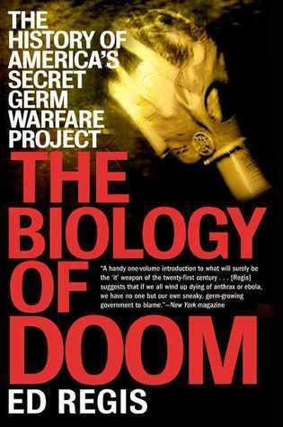 The Biology of Doom: Americas Secret Germ Warfare Project Ed Regis