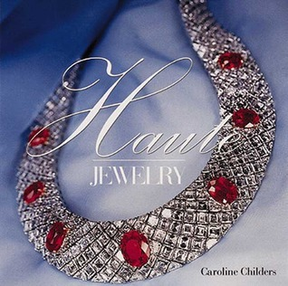 Haute Jewelry Carolyn Childers