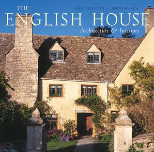 The English House: English Country Houses & Interiors Sally Griffiths