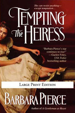 Tempting the Heiress  by  Barbara Pierce