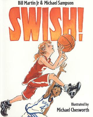 Swish!  by  Bill Martin Jr.
