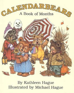 Calendarbears: A Book of Months Kathleen Hague
