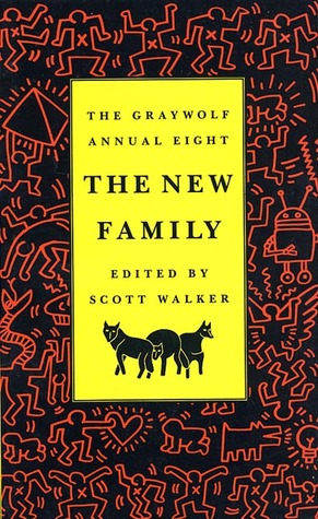 The Graywolf Annual Eight: The New Family (Graywolf Annual, #8) Scott Walker
