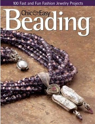 Chic and Easy Beading  by  Bead & Button Magazine