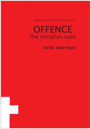 Offence: The Christian Case  by  Irena Maryniak