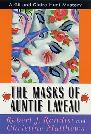 The Masks of Auntie Laveau: A Gil and Claire Hunt Mystery Robert J. Randisi