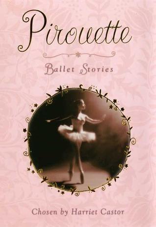 Pirouette: Ballet Stories Harriet Castor