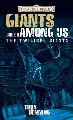 Giants Among Us (Forgotten Realms: Twilight Giants, #2) Troy Denning