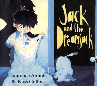 Jack and the Dreamsack Laurence Anholt