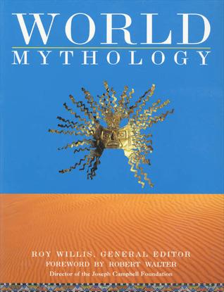 Mythologies Du Monde Entier  by  Roy Willis