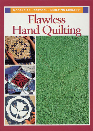 Flawless Hand Quilting  by  Rodale Press