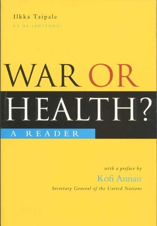 War or Health?: A Reader  by  Ilkka Taipale