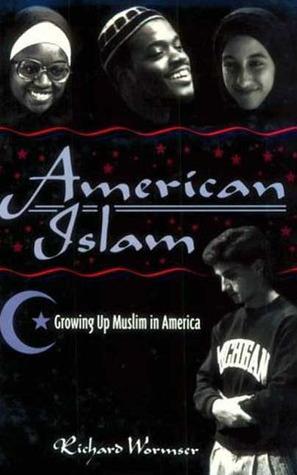American Islam: Growing Up Muslim In America  by  Richard Wormser