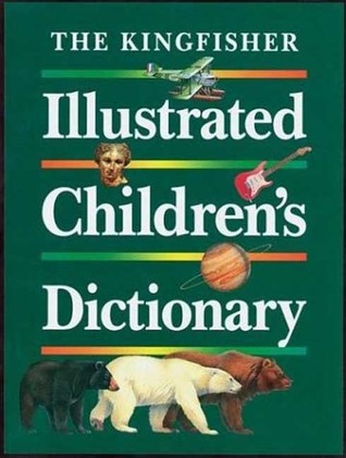 The Kingfisher Illustrated Childrens Dictionary John Grisewood