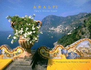 Amalfi: Italys Divine Coast  by  Assunta Cuozzo