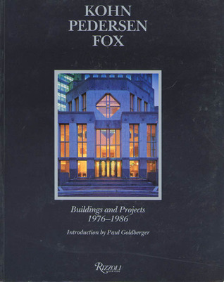 Kohn Pederson Fox: Buildings and Projects 1976-1986  by  Sonia Chao