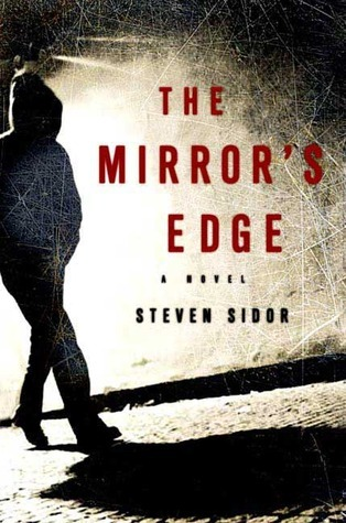 The Mirrors Edge  by  Steven Sidor