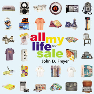 All My Life for Sale  by  John D. Freyer