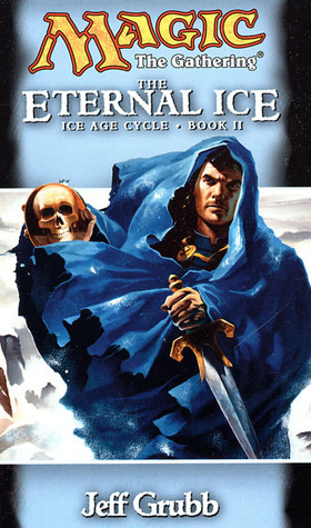The Eternal Ice (Magic: The Gathering: Ice Age Cycle, #2)  by  Jeff Grubb