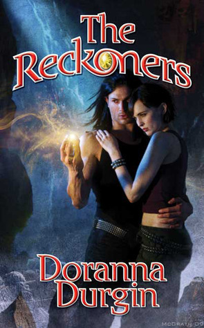 The Reckoners (The Reckoners, #1) Doranna Durgin