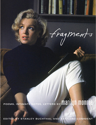 Fragments: Poems, Intimate Notes, Letters Marilyn Monroe