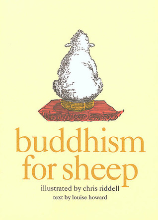 Buddhism for Sheep  by  Louise Howard