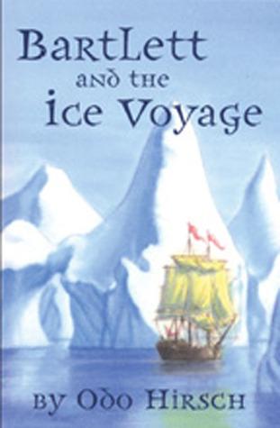 Bartlett & the Ice Voyage Odo Hirsch