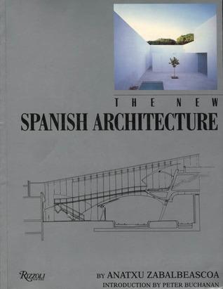 The New Spanish Architecture  by  Anatxu Zabalbeascoa