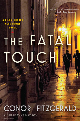 The Fatal Touch (Commissario Alec Blume #2)  by  Conor Fitzgerald