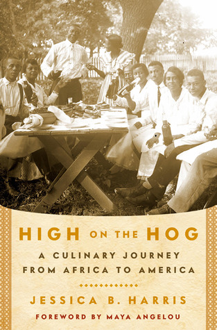 High on the Hog: A Culinary Journey from Africa to America  by  Jessica B. Harris