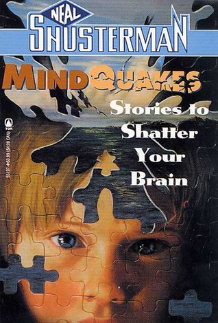 Mindquakes: Stories To Shatter Your Brain Neal Shusterman