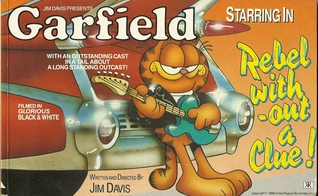 Garfield Landscape Books: Rebel Without a Clue (Garfield Landscape Books)  by  Jim Davis