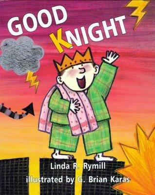 Good Knight  by  Linda R. Rymill