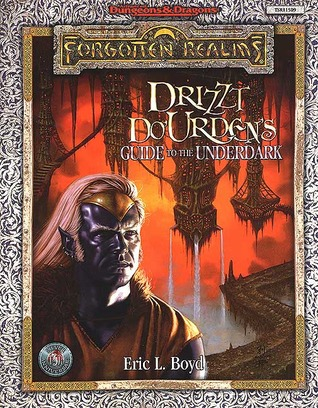 Drizzt DoUrdens Guide to the Underdark  by  Eric L. Boyd