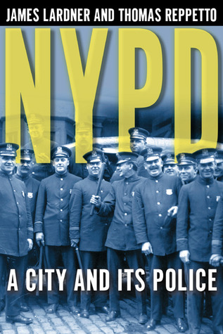 NYPD: A City and Its Police James Lardner