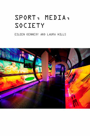 Sport, Media and Society Eileen Kennedy