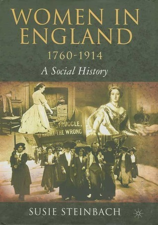 Women in England, 1760-1914: A Social History  by  Susie Steinbach