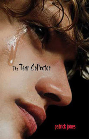 The Tear Collector  by  Patrick Jones
