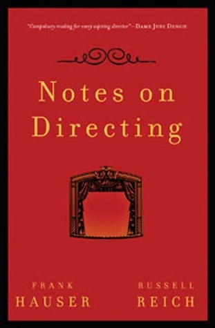 Notes on Directing: 130 Lessons in Leadership from the Directors Chair Frank Hauser