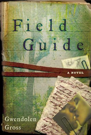 Field Guide: A Novel  by  Gwendolen Gross