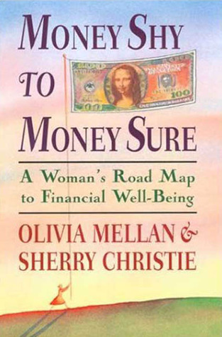 Money Shy to Money Sure: A Womans Road Map to Financial Well-Being Olivia Mellan