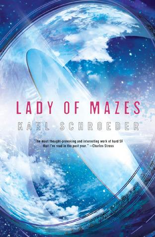 Lady of Mazes Karl Schroeder
