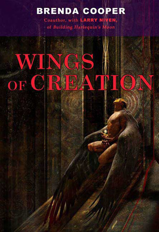 Wings of Creation (The Silver Ship, #3) Brenda Cooper