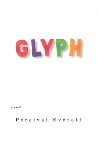 Glyph  by  Percival Everett