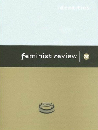 Identities (Feminist Review Series, Isuue 75)  by  Feminist Review