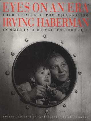 Eyes on an Era: Four Decades of Photojournalism Irving Haberman